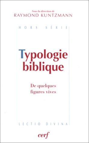 Typologie biblique : De quelques figures vives par Collectif