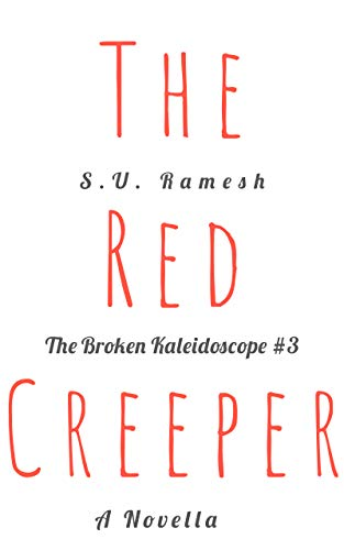 The Red Creeper : Glimpses into the darker side of humanity (The Broken Kaleidoscope Book 3) (English Edition) -