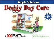 Doggy Day Care (Simple Solutions Series) -