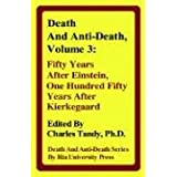 Death and Anti-Death, Volume 3: Fifty Years After Einstein, One Hundred Fifty Years After Kierkegaard (Death & Anti-Death (Hardcover))