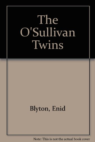 Enid Blyton's The O'Sullivan twins.