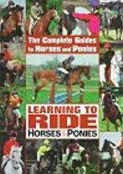 Learning to Ride Horses and Ponies (Complete Guides to Horses and Ponies)