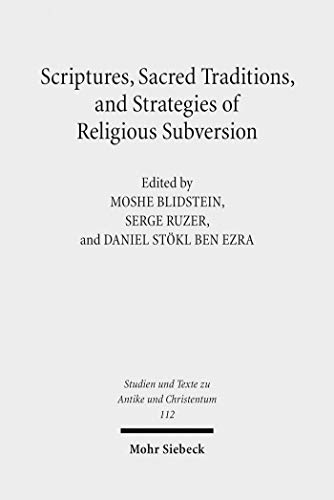 Descargar Epub Scriptures, Sacred Traditions, and Strategies of Religious Subversion: Studies in Discourse with the Work of Guy G. Stroumsa (Studien und Texte zu Antike ... and Christianity)
