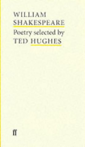 William Shakespeare: Selected by Ted Hughes (Poet to Poet: An Essential Choice of Classic Verse)