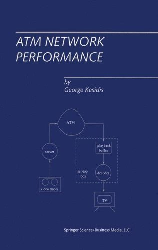 ATM Network Performance 1996 edition by Kesidis, George (1996) Hardcover