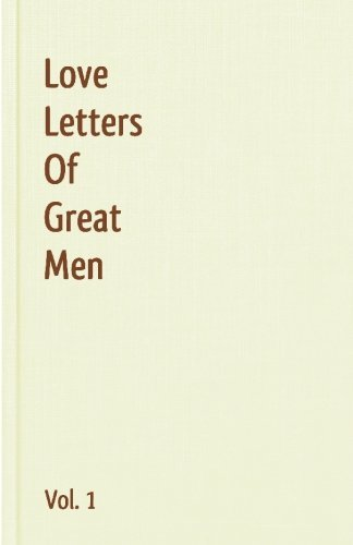 Love Letters Of Great Men - Vol. 1 por Ludwig van Beethoven