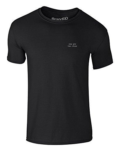 Brand88 - You Are Too Close, Erwachsene Gedrucktes T-Shirt Schwarz/Weiß