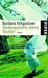 Siebengestirn, meine Tochter: Roman - Barbara Kingsolver