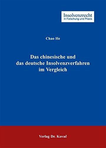 Das chinesische und das deutsche Insolvenzverfahren im Vergleich (Insolvenzrecht in Forschung und Praxis) by Chao He (2013-06-01)