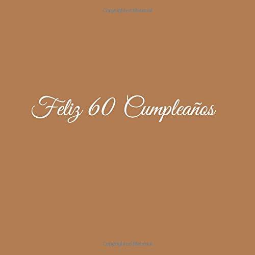 Feliz 60 cumpleaños ........: Libro De Visitas 60 Años Feliz cumpleaños para Fiesta ideas regalos decoracion accesorios eventos firmas fiesta ... cumpleanos 21 x 21 cm Cubierta Marron