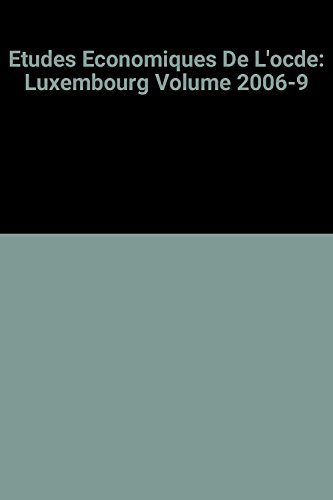 Etudes Economiques De L'ocde: Luxembourg Volume 2006-9