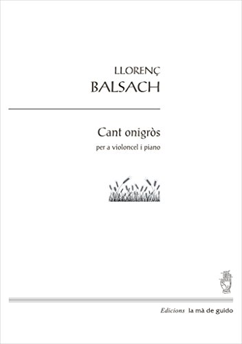 Cant onigrós: per a violoncel i piano (Catalan Edition) por Llorenç Balsach