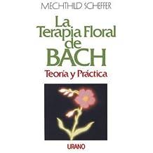 La terapia floral de Bach : teoría (Medicinas complementarias)