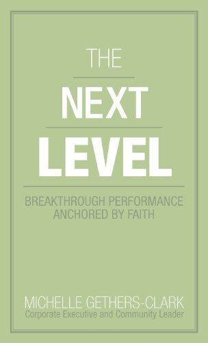 The Next Level: Breakthrough Performance Anchored by Faith by Michelle Gethers-Clark (2012-07-17)