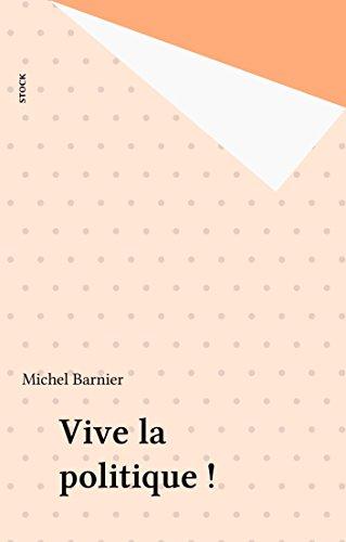 Vive la politique ! (Documents) (French Edition)