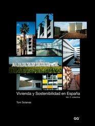 Vivienda y sostenibilidad en España: Vol. 2: colectiva (Arquitectura&diseño&ecolog) por Juan Herreros