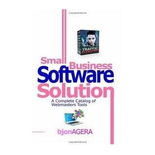 [ Small Business Software Solutions: A Complete Catalog of Webmasters Tools Agera, MR Bjon ( Author ) ] { Paperback } 2014