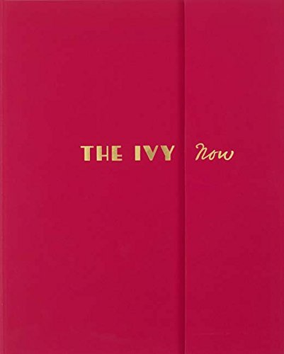 The Ivy Now: The Restaurant and Its Recipes par Fernando Peire