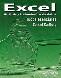 Excel. Análisis y tratamiento de datos (Trucos Esenciales) por Conrad Carlberg