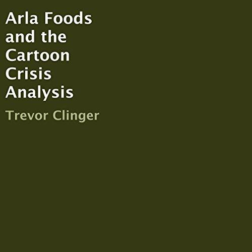 arla-foods-and-the-cartoon-crisis-analysis