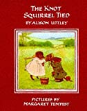 The Knot Squirrel Tied (The Little Grey Rabbit library)