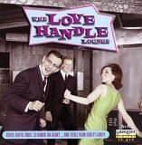 The Love Handle Lounge - Exotic Erotic Music to Warm the Heart (UK Import)