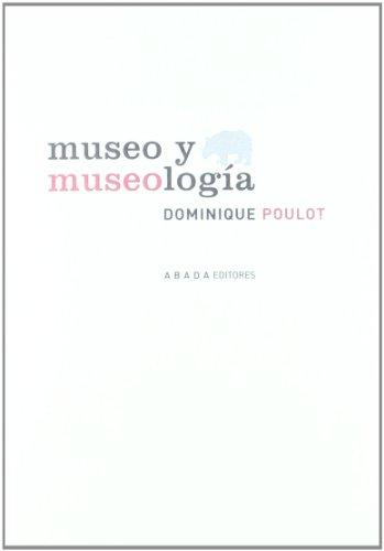 Museo y museología por Dominique Poulot
