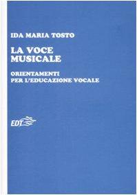 La voce musicale. Orientamenti per l'educazione vocale