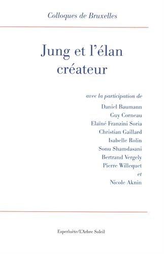 Jung et l'élan créateur : 10e Colloque de Bruxelles (La Hulpe, 5-7 mai 2016) par Collectif