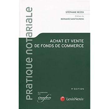 Achat et vente de fonds de commerce: Préface de Bernard Saintourens