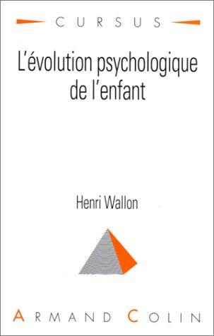 L'EVOLUTION PSYCHOLOGIQUE DE L'ENFANT. 10ème édition
