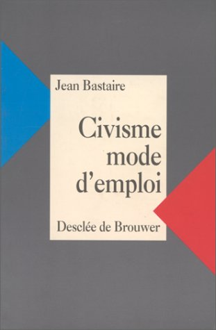 Civisme, mode d'emploi
