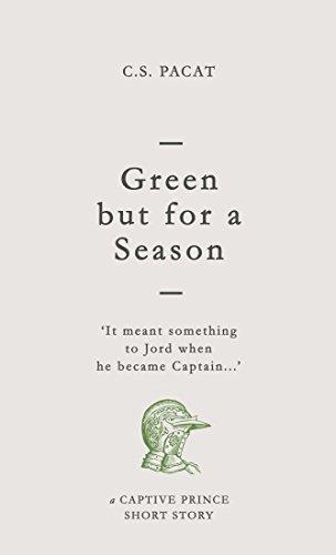 Green but for a Season: A Captive Prince Short Story (Captive Prince Short Stories Book 1) (English Edition) por C. S. Pacat