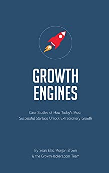 Startup Growth Engines: Case Studies of How Today's Most Successful Startups Unlock Extraordinary Growth (English Edition) von [Ellis, Sean, Brown, Morgan]