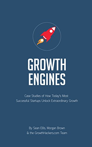 Startup Growth Engines: Case Studies of How Today\'s Most Successful ...