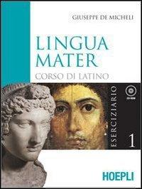 Lingua mater. Eserciziario e vocabolario base. Per i Licei e gli Ist. magistrali. Con CD-ROM: 1