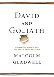 ({DAVID AND GOLIATH: UNDERDOGS, MISFITS AND THE ART OF BATTLING GIANTS}) [{ By (author) Malcolm Gladwell }] on [October, 2013]