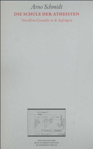 Bargfelder Ausgabe. Werkgruppe IV: Das Spätwerk: Band 2: Die Schule der Atheisten