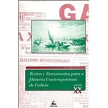 Textos e documentos para a historia contemporánea de Galicia (s. XX) (Documenta)