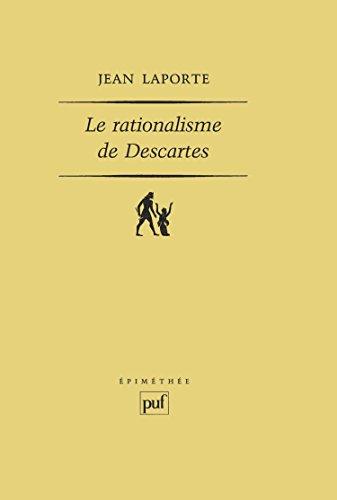 Le rationalisme de Decartes par Jean Laporte