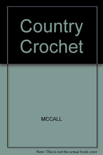 McCall's Needlework and Crafts: Country Crochet -