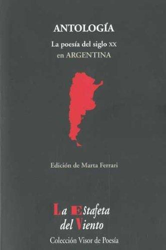 Antología : la poesía del siglo XX en Argentina por Marta Ferrari
