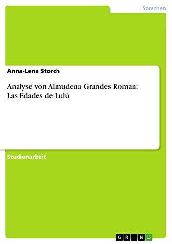 Analyse von Almudena Grandes Roman: Las Edades de Lulú (German ...