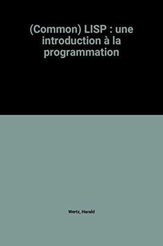 Descargar Libro (Common) LISP : une introduction à la programmation de Harald Wertz