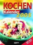 Kochen Kalender 2005 - 365 Rezepte für jeden Tag