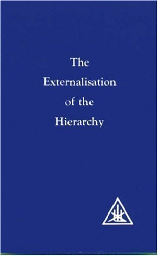 The Externalisation of the Hierarchy by Alice A. Bailey (2011) Paperback