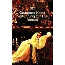 Verführung zur Ehe: Roman