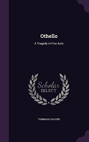 Othello: A Tragedy in Five Acts