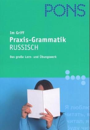 PONS im Griff Praxis-Grammatik Russisch -
