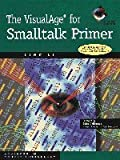 The VisualAge for Smalltalk Primer Book With CD-ROM (SIGS: Advances in Object Technology, Band 16) - Liwu Li
